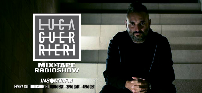 Mixtape Radio Show with Luca Guerrieri