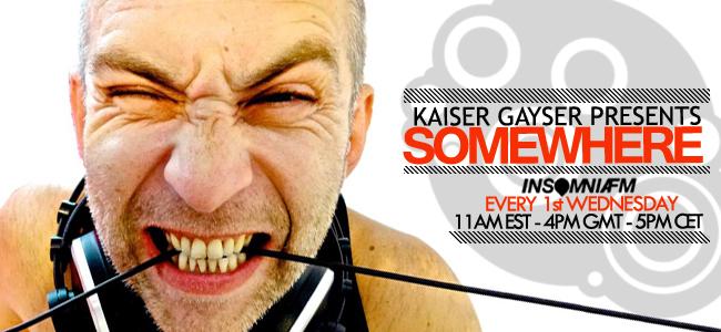 SomeWhere with Kaiser Gayser