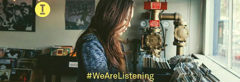 #WeAreListening